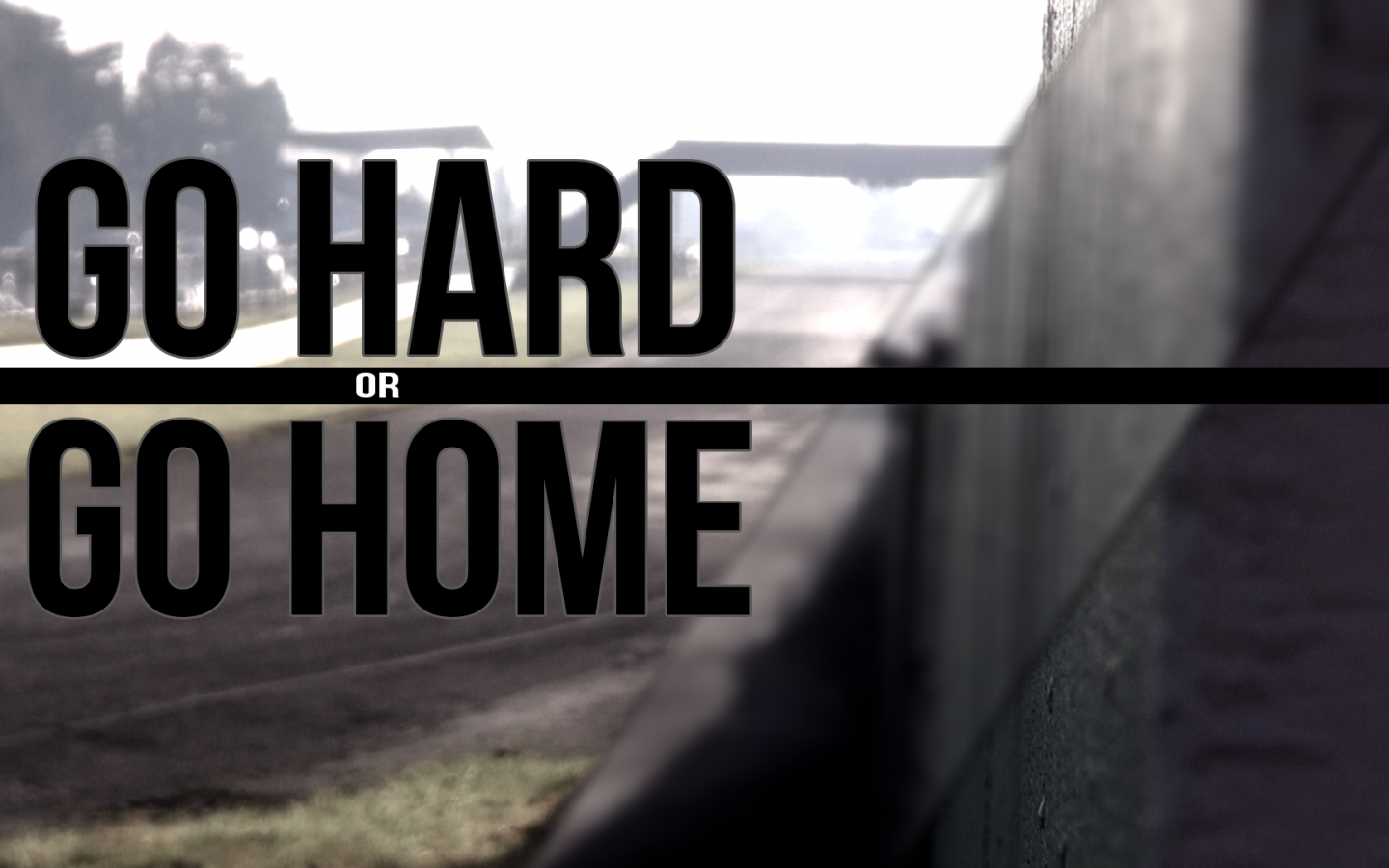Free Download Go Hard Or Go Home Wallpaper 60804 Quotes