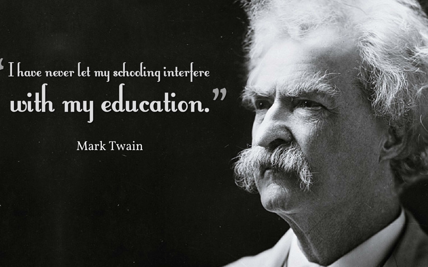 Free Download Mark Twain Education Schooling Quotes Wallpaper 10768 Baltana 1920x1080 For Your Desktop Mobile Tablet Explore 41 Mark Twain Wallpapers Shania Twain Wallpapers Question Mark Wallpaper Mark Ingram Wallpapers
